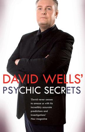 David Wells's Psychic Secrets by David Wells