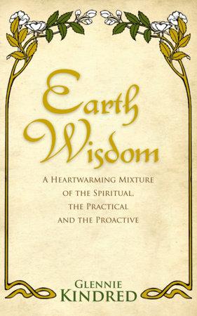 Earth Wisdom by Glennie Kindred