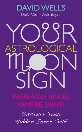 Your Astrological Moon Sign by David Wells