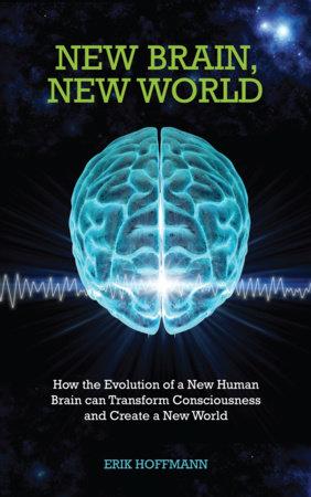 New Brain, New World by Erik Hoffman