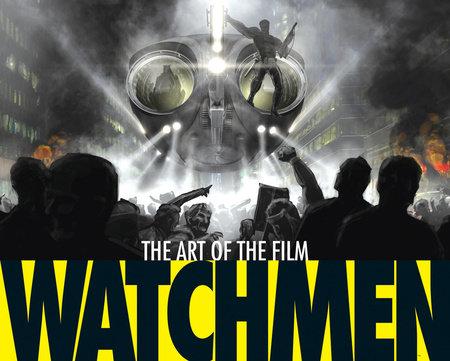 Watchmen: The Art of the Film by Peter Aperlo