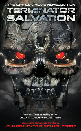 Terminator Salvation: The Official Movie Novelization by Alan Dean Foster