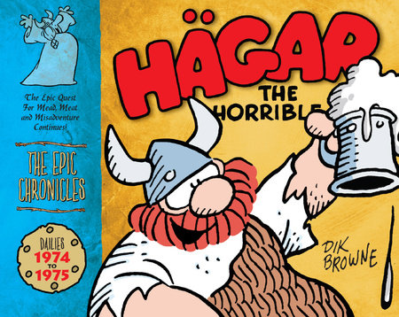 Hagar the Horrible: The Epic Chronicles by Dik Browne