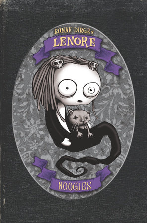 Lenore: Noogies Color Edition (Hardcover) by Roman Dirge