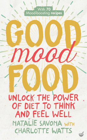 Good Mood Food by Natalie Savona and Charlotte Watts