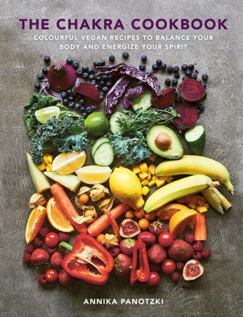 The Chakra Cookbook by Annika Panotzki