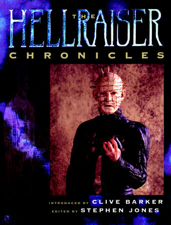 The Hellraiser Chronicles by Clive Barker and Stephen Jones