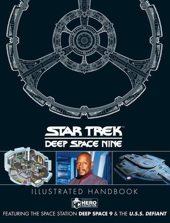 Star Trek: Deep Space 9 & The U.S.S Defiant Illustrated Handbook by
