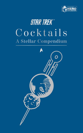 Star Trek Cocktails by Glenn Dakin