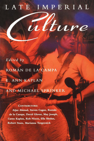 Late Imperial Culture by Roman De La Campa and E. Ann Kaplan