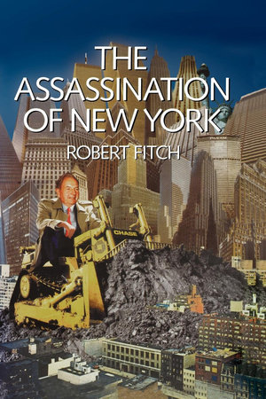 The Assassination of New York by Robert Fitch