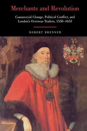 Merchants and Revolution by Robert Brenner