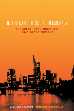 In the Name of Social Democracy by Gerassimos Moschonas