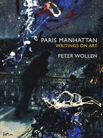 Paris Manhattan by Peter Wollen