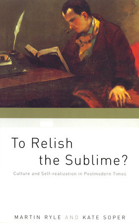 To Relish the Sublime? by Martin Ryle and Kate Soper