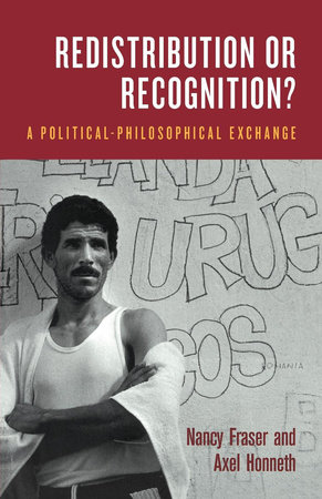 Redistribution or Recognition? by Nancy Fraser and Axel Honneth