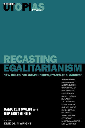 Recasting Egalitarianism by Samuel Bowles, Harry Brighouse, Herbert Gintis and Erik Olin Wright