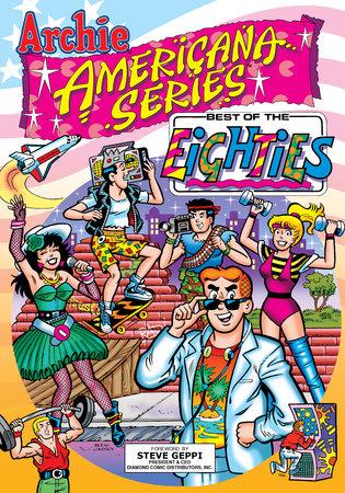Best of the Eighties / Book #1 by George Gladir