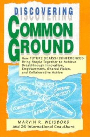 Discovering Common Ground by Marvin R. Weisbord
