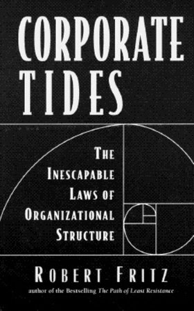 Corporate Tides by Robert Fritz