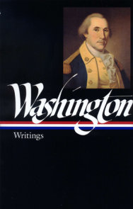 George Washington: Writings (LOA #91)