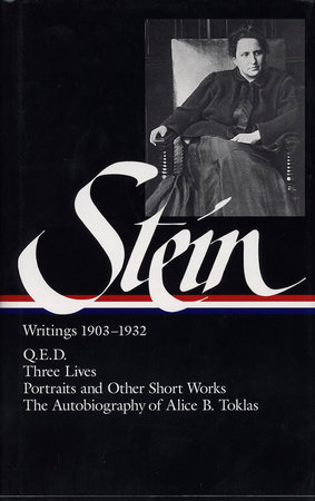 Gertrude Stein: Writings 1903-1932 (LOA #99) by Gertrude Stein