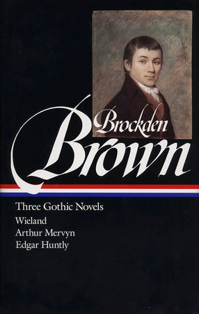 Charles Brockden Brown: Three Gothic Novels (LOA #103) by Charles Brockden Brown
