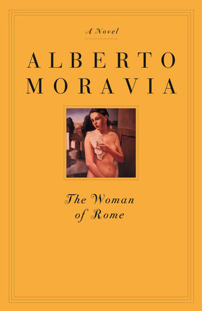 The Woman of Rome by Alberto Moravia; Translated by Tami Calliope
