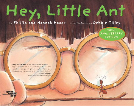 Hey, Little Ant by Phillip Hoose and Hannah Hoose
