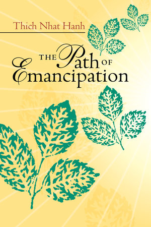The Path of Emancipation by Thich Nhat Hanh