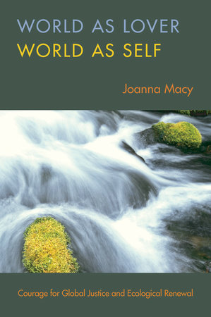 World as Lover, World as Self by Joanna Macy