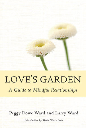 Love's Garden by Peggy Rowe-Ward and Larry Ward