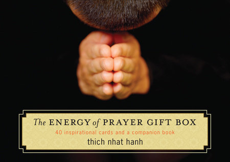 The Energy of Prayer Gift Box by Thich Nhat Hanh