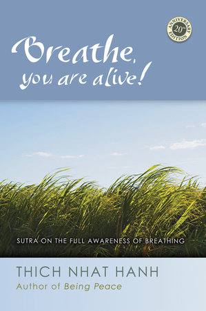 Breathe, You Are Alive by Thich Nhat Hanh