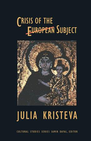 Crisis of the European Subject by Julia Kristeva