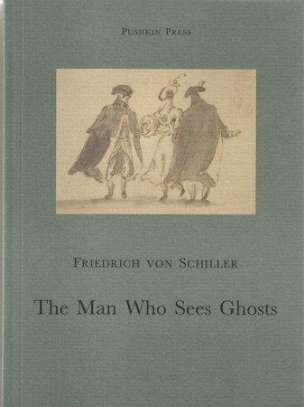 The Man Who Sees Ghosts by Friedrich von Schiller