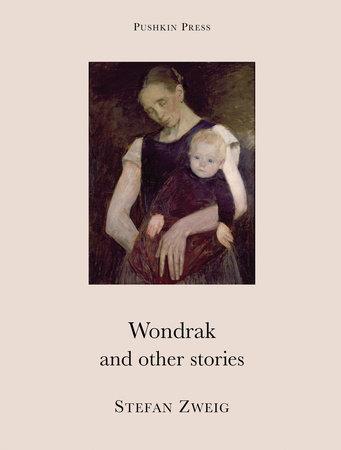 Wondrak and Other Stories by Stefan Zweig