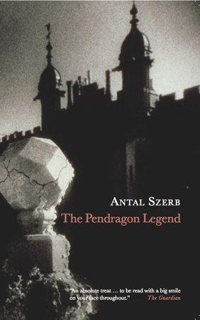 The Pendragon Legend by Antal Szerb