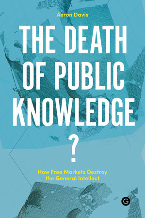 The Death of Public Knowledge? by