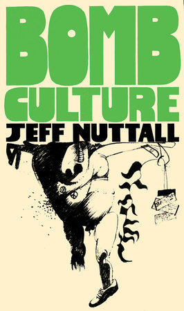 Bomb Culture by Jeff Nuttall
