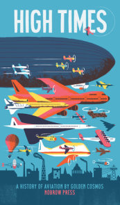 High Times: A History of Aviation [Concertina fold-out book]