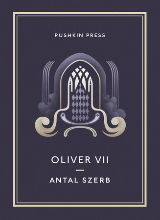 Oliver VII by Antal Szerb