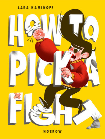 How To Pick A Fight by Lara Kaminoff