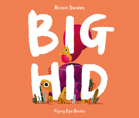 Big Hid by Roisin Swales