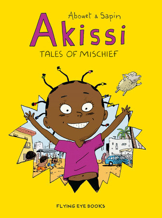 Akissi: Tales of Mischief by Marguerite Abouet
