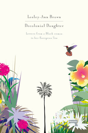 Decolonial Daughter by Lesley-Ann Brown