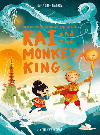 Kai and the Monkey King by Joe Todd Stanton