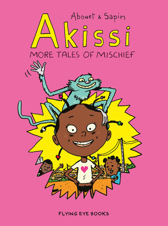 Akissi: More Tales of Mischief by Marguerite Abouet