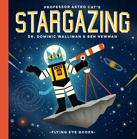 Professor Astro Cat's Stargazing by Dr. Dominic Walliman