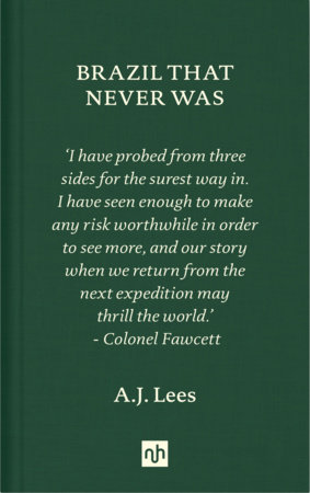 Brazil That Never Was by A.J. Lees